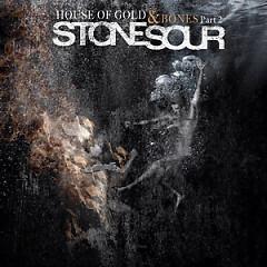 House Of Gold & Bones Part 2 - Stone Sour