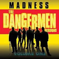 The Dangermen Sessions, Vol. 1 - Madness