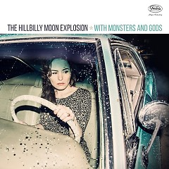 With Monsters And Gods - The Hillbilly Moon Explosion