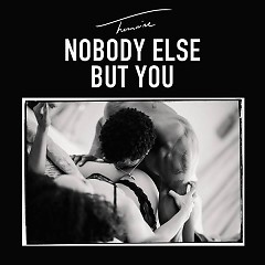 Nobody Else But You (Single)