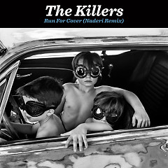 Run For Cover (Naderi Remix) - The Killers
