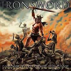 None But The Brave - Ironsword