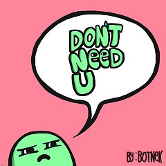 Don't Need U (Single) - Botnek