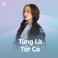 Từng Là Tất Cả - Various Artists