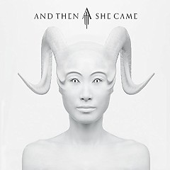 And Then She Came