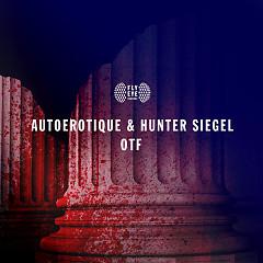 OTF (Single) - Autoerotique, Hunter Siegel