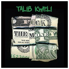 Fuck The Money - Talib Kweli
