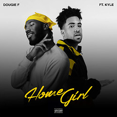 Homegirl (Single) - Dougie F