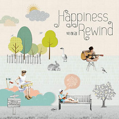 Happiness Rewind - Park Hye Kyung