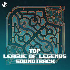 Nhạc Dành Cho Game Thủ Liên Minh - League Of Legends