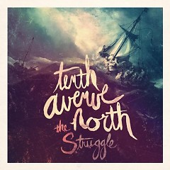 The Struggle - Tenth Avenue North