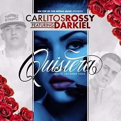 Quisiera (Single) - Carlitos Rossy, Darkiel
