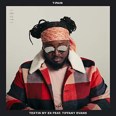 Textin' My Ex (Single) - T-Pain, Tiffany Evans