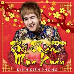 Thì Thầm Mùa Xuân (Remix) (Single) - Đinh Kiến Phong