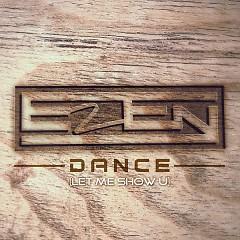 Dance (Let Me Show U) - Ezen