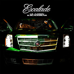 Escalade (Single) - lil aaron, BlackBear