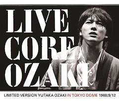 Live Core Limited Version Yutaka Ozaki In Tokyo Dome 1988/9/12 (CD1)