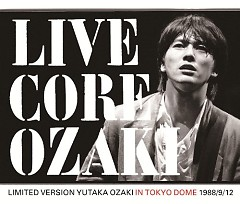 Live Core Limited Version Yutaka Ozaki In Tokyo Dome 1988/9/12 (CD1) - Yutaka Ozaki