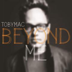 Beyond Me - Single  - TobyMac