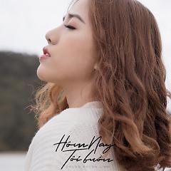 Hôm Nay Tôi Buồn (Single) - Phùng Khánh Linh