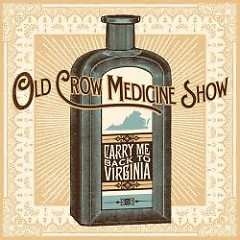 Carry Me Back To Virginia (CDEP) - Old Crow Medicine Show