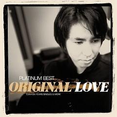 Platinum Best ORIGINAL LOVE - CANYON YEARS SINGLES & MORE CD1 - Original Love