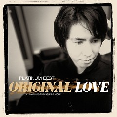 Platinum Best ORIGINAL LOVE - CANYON YEARS SINGLES & MORE CD2 - Original Love