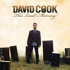 This Loud Morning - David Cook