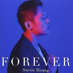 Forever   - Stevie Hoang