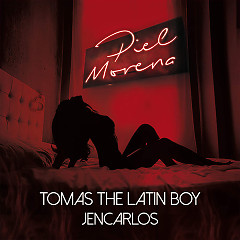 Piel Morena (Single) - Tomas The Latin Boy, Jencarlos