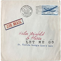 Let Me Go (Single) - Hailee Steinfeld, Alesso
