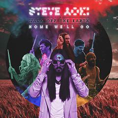 Home We'll Go (Take My Hand) (Remixes) - Steve Aoki,Walk Off The Earth