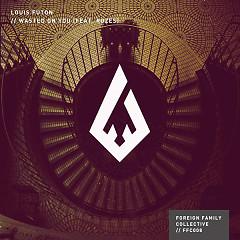 Wasted On You (Single) - Louis Futon,Rozes