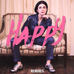 Happy (Remixes) (Single) - Annabel Jones