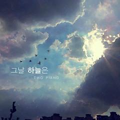 Geunal Haneureun (그날 하늘은) -                                  Two Piano