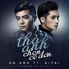 Thà Anh Chọn Cô Đơn (Single)
