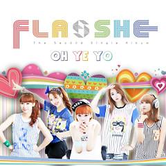 Oh, Ye, Yo - FLASHE