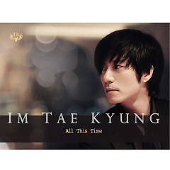 All This Time - Im Tae Kyung