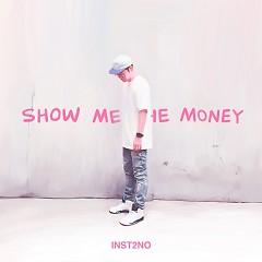 Show Me The Money (Single) - Inst2No