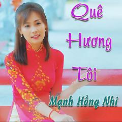 Quê Hương Tôi (Single) - Mạnh Hồng Nhi