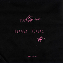 Perfect Places (Single)