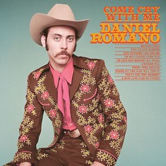 Come Cry With Me - Daniel Romano