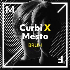 Bruh (Single) - Curbi, Mesto