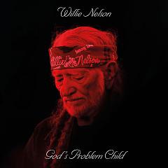 God's Problem Child - Willie Nelson