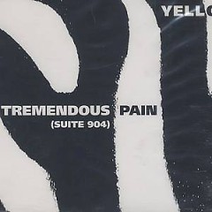 Tremendous Pain (Suite 904) - Yello