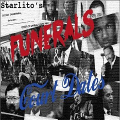 Funerals & Court Dates - Starlito