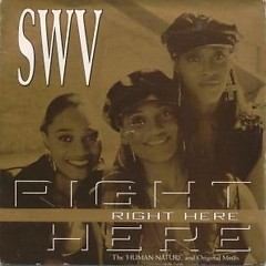 Right Here (Single) - SWV