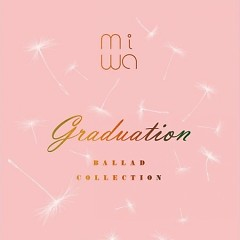 miwa ballad collection ~graduation~