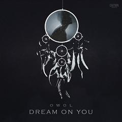Owol 1st Single 'Dream On You' - Owol