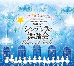 THE IDOLM@STER CINDERELLA GIRLS 3rdLIVE Cinderella no Budokai - Power of Smile - Original CD
